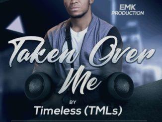 Timeless (TMLs) Taken Over Me Download