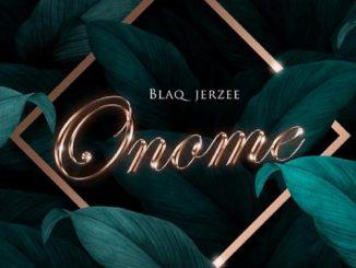 Blaq Jerzee - Onome