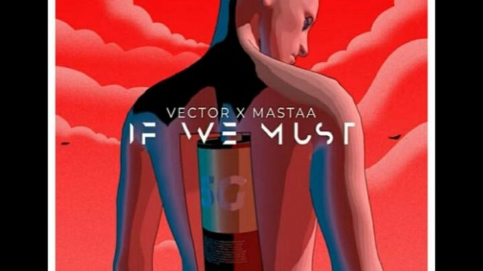 Vector Ft masterkraft - If we must Mp3