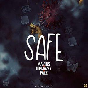 Mavin Ft Don Jazzy & Falz - Safe