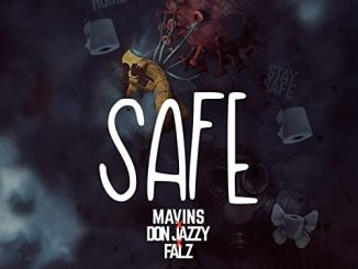 Mavin Ft Don Jazzy & Falz - Safe