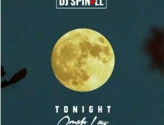 Dj Spinall Ft Omah Lay -Tonight