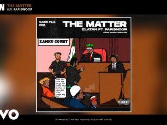 Zlatan Ft Papisnoop - The Matter