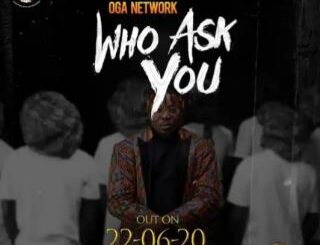 Oga Network Who Ask You