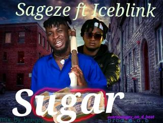 Sageze Ft Ice Blink - Sugar