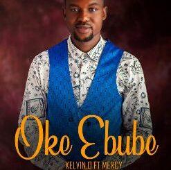 Kelvin-O ft Mercy – Oke Ebube