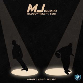 Bad Boy Timz Ft Teni - MJ (Remix)