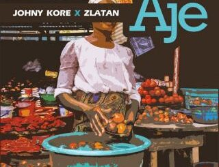 Johny Kore ft Zlatan - Aje