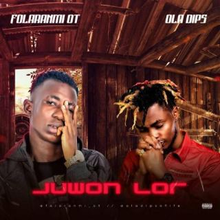 Folaranmi OT Ft Oladips - Juwon Lor