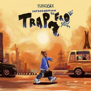 Yung6ix - Introduction To Trap Fro