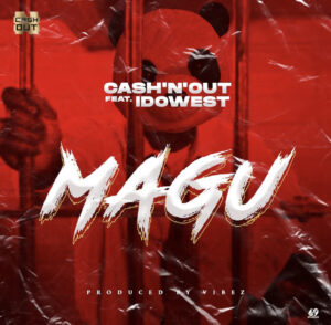 Cash N' Out Ft Idowest