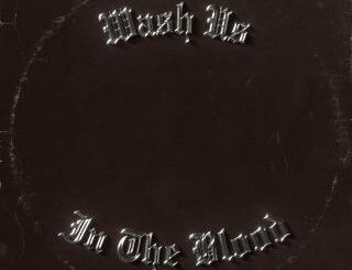 Kanye West Ft. Travis Scott - Wash Us In The Blood