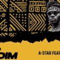 A-Star Ft. Bisa Kdei - Baako Riddim