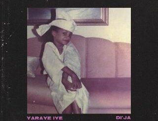 Di'Ja - Yaraye Iye