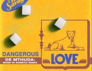 Tiwa Savage – Dangerous Love (De Mthuda Born In Soweto Remix)