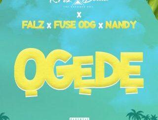 Krizbeatz Ft. Falz X Fuse ODG & Nandy - Ogede
