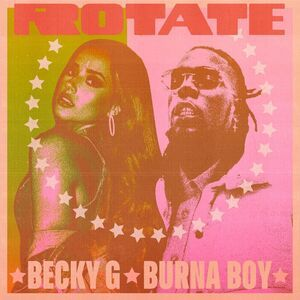 Becky G Ft. Burna-Boy – Rotate