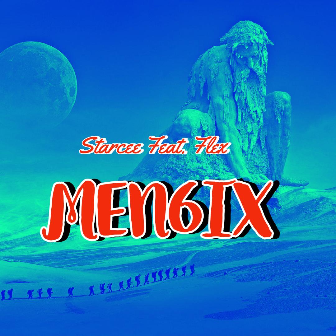 Starcee Ft. Flex – Men6ix mp3 download