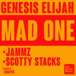 Genesis Elijah Ft. Jammz & Scotty Stacks – Mad one