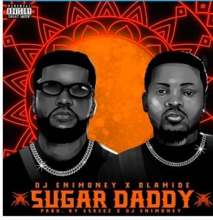 DJ Enimoney Ft Olamide – Sugar Daddy Mp3 download