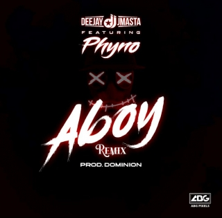 Deejay J Masta Ft Phyno – Aboy Remix