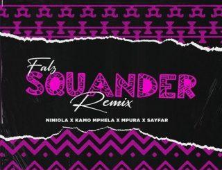 Falz Ft. Niniola, Kamo Mphela, Mpura & Sayfar – Squander Remix