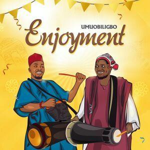 Umu Obiligbo – Enjoyment Download