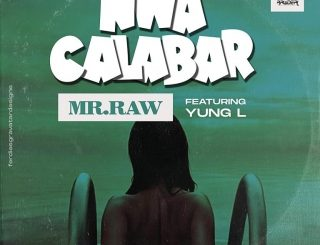 Mr Raw Ft. Yung L – Nwa Calabar