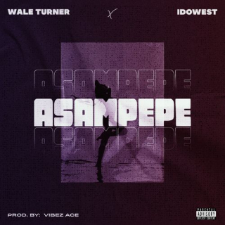 Wale Turner Ft. Idowest – Asampepe