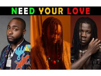 Ayanfe Ft. Davido & Stonebwoy – Need Your Love