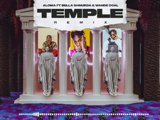 Aloma Ft. Bella Shmurda & Wande Coal – Temple (Remix)