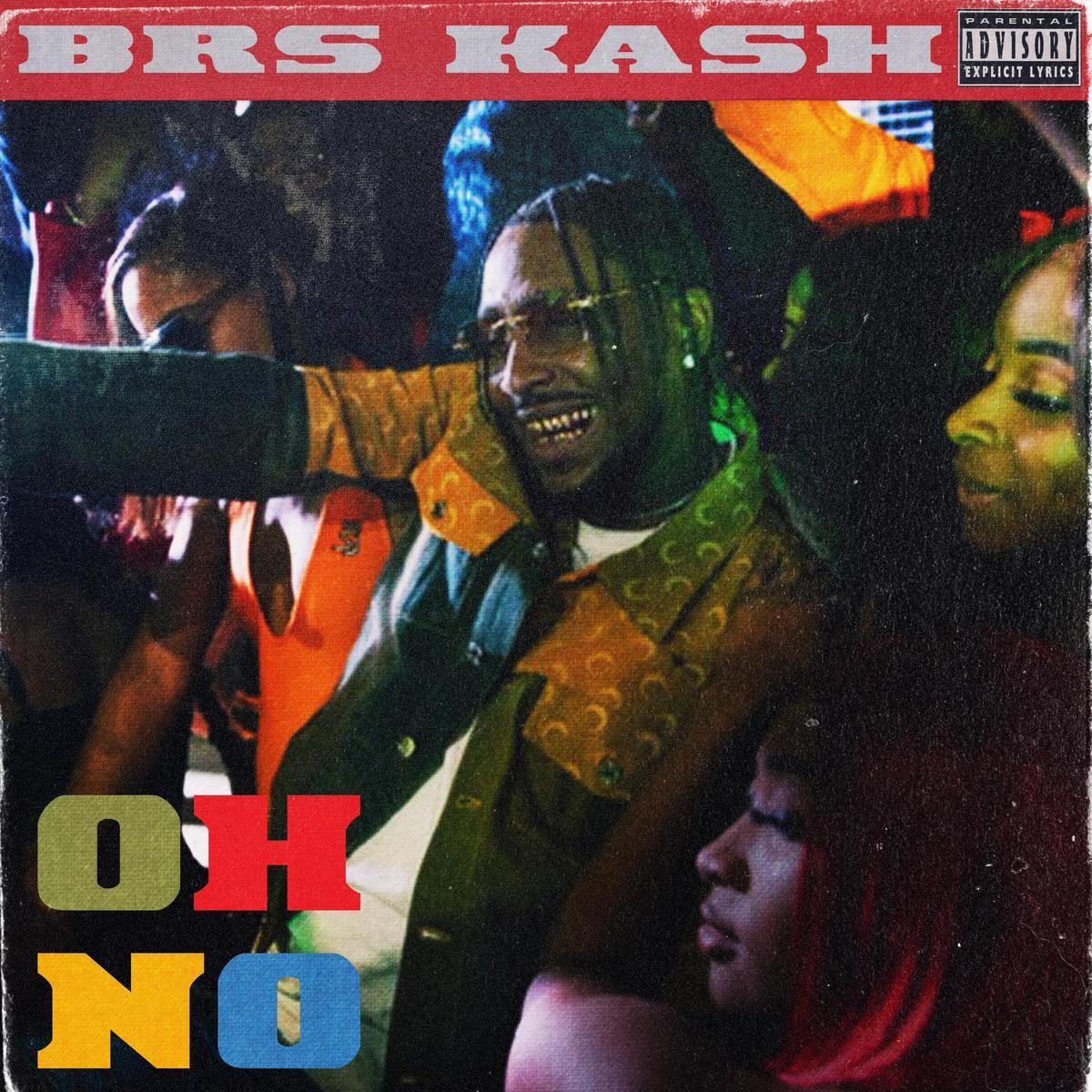 BRS Kash – Oh No