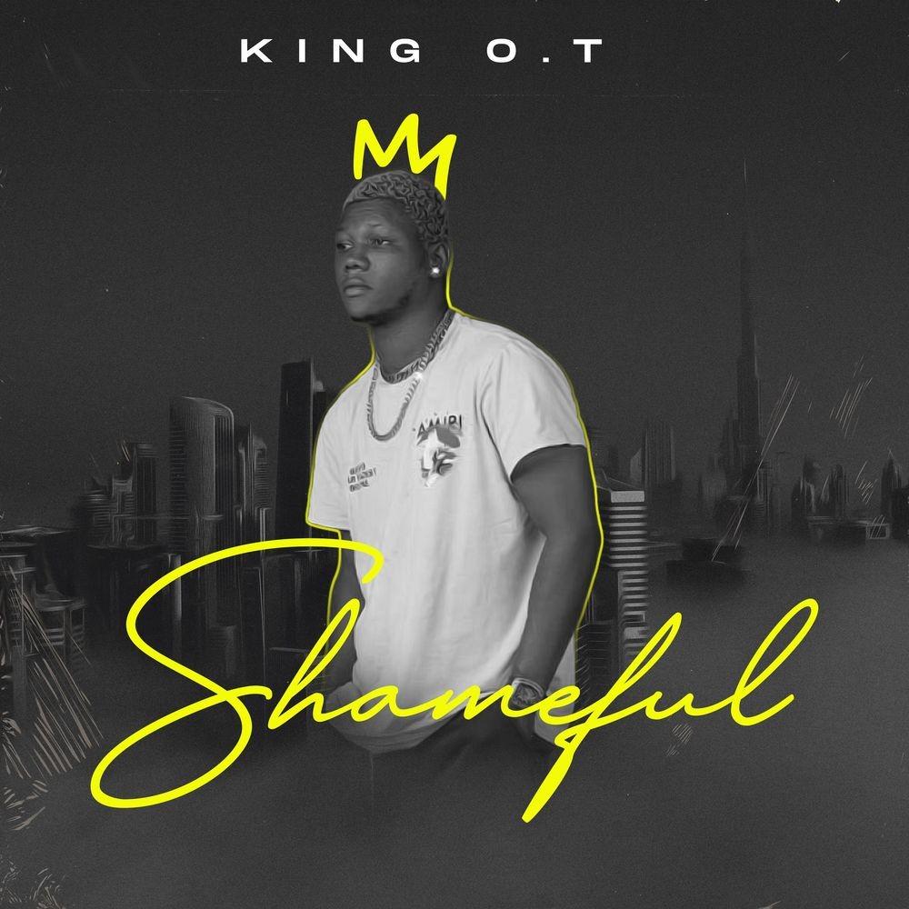 King O.T – Shameful