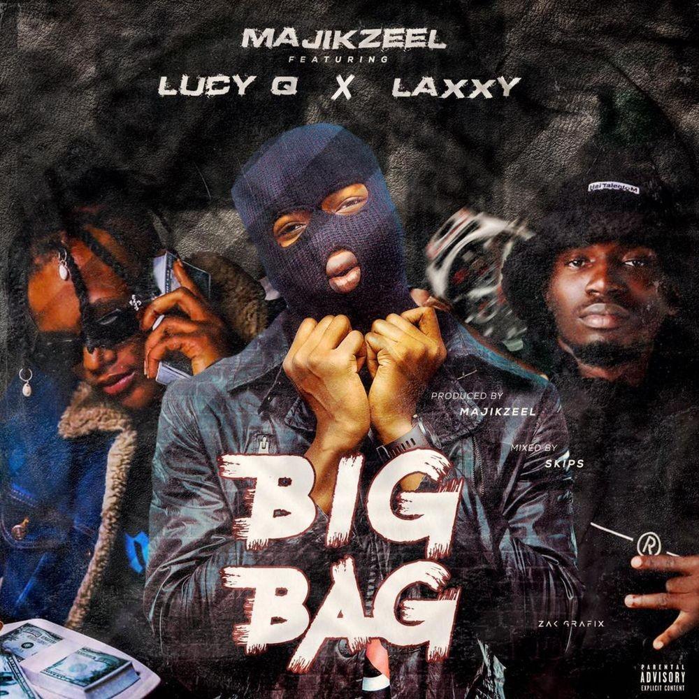 Majikzeel Ft. Lucy Q & Laxxy – Big Bag