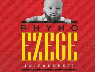 Phyno – Ezege