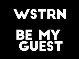 WSTRN – Be My Guest ft. Fireboy DML