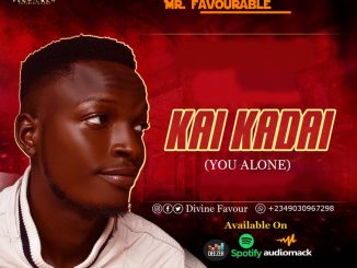 Mr Favourable – Kai Kadai (You Alone)