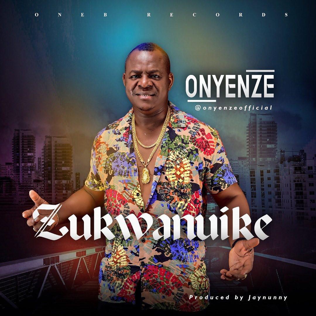 Onyenze – Zukwanuike
