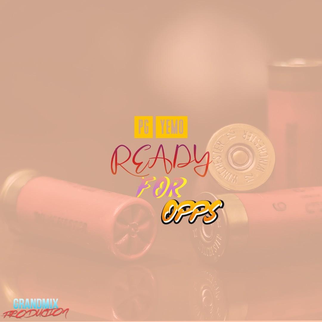PG Yemo – Ready For Opps