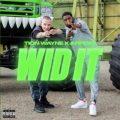Tion Wayne Ft. ArrDee – Wid It