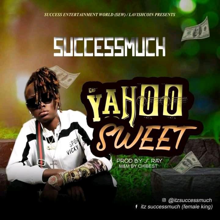 Success Much – Yahoo Sweet mp3