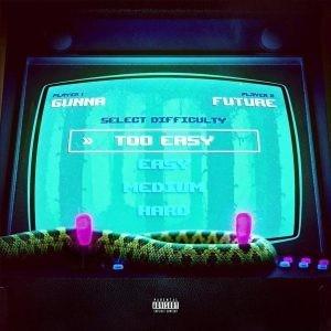 Gunna Ft. Future – Too Esay