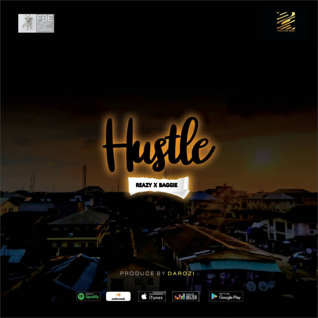 Reazy Ft. Baggie – Hustle