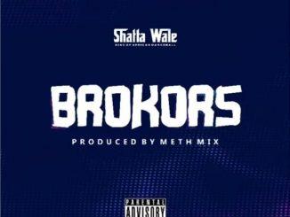 Shatta Wale – Brokors mp3 download
