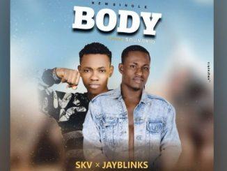 Soundkid Ft. Jay Blinks – Body Download