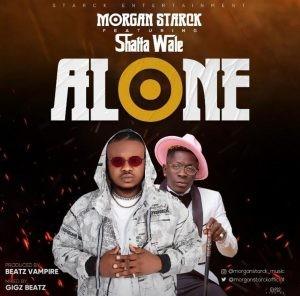 Morgan Starck – Alone Ft. Shatta Wale