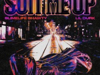 Slimelife Shawty Ft. Lil Durk – Suit Me Up